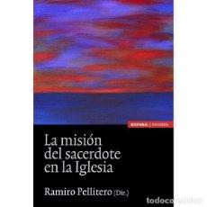 Libros: LA MISIÓN DEL SACERDOTE EN LA IGLESIA (RAMIRO PELLITERO) EUNSA 2011. Lote 194279170
