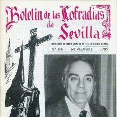 Libri: BOLETIN DE LAS COFRADIAS DE SEVILLA Nº 314 NOVIEMNRE 1985. Lote 194992780
