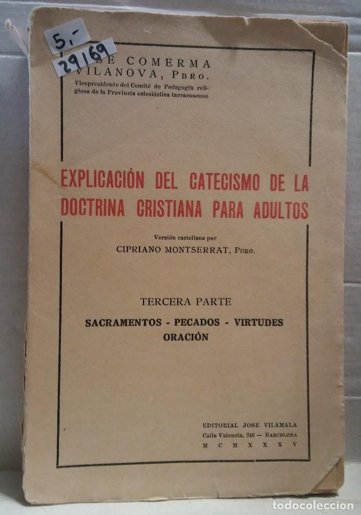 29169 - EXPLICACION DEL CATECISMO DE LA DOCTRINA CRISTIANA PARA ADULTOS - POR JOSE COMERMA VILANOVA (Libros Nuevos - Humanidades - Religión)