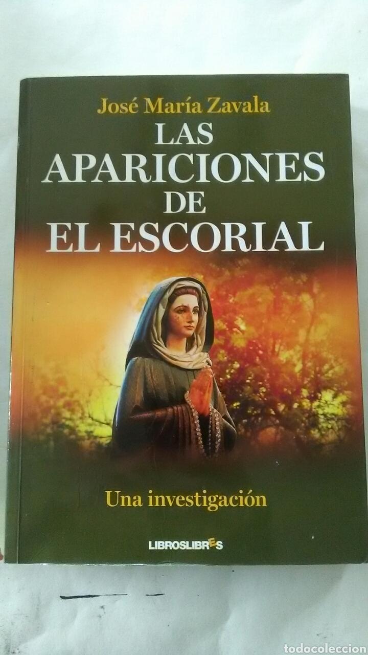 LAS APARICIONES DE EL ESCORIAL. JOSE MARIA ZABALA (Libros Nuevos - Humanidades - Religión)
