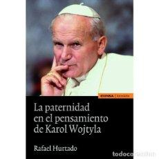 Libros: LA PATERNIDAD EN EL PENSAMIENTO DE KAROL WOJTYLA (RAFAEL HURTADO) EUNSA 2011. Lote 195815515