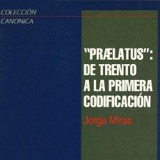 Libros: PRAELATUS: DE TRENTO A LA PRIMERA CODIFICACIÓN (JORGE MIRAS) EUNSA 1998. Lote 196748745