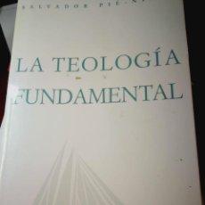 Libros: LA TEOLOGÍA FUNDAMENTAL.SALVADOR.PIE.NINOT. Lote 197035795