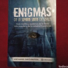 Libros: ENIGMAS DE LA SEMANA SANTA DE SEVILLA. JOSÉ MANUEL GARCÍA BAUTISTA. EDITORIAL SAMARCANDA.. Lote 197685477
