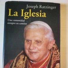 Libros: LA IGLESIA UNA COMUNIDAD SIEMPRE EN CAMINO. JOSEPH RATZINGER. Lote 197891521