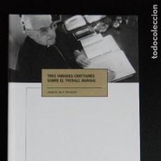 Libros: 5. JOSEP M. GUIX (BISBE DE VIC) - TRES MIRADES SOBRE EL TREBALL MANUAL - ISCR; VIC, 2002. Lote 198329875