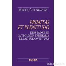 Libros: PRIMITAS ET PLENITUDO (ROBERT J. WOZNIAK) EUNSA 2007. Lote 198922271