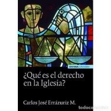 Libros: ¿QUÉ ES EL DERECHO EN LA IGLESIA? (CARLOS J. ERRÁZURIZ) EUNSA 2011. Lote 199492701