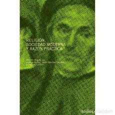 Libros: RELIGIÓN, SOCIEDAD MODERNA Y RAZÓN PRÁCTICA (VV.AA.) EUNSA 2012. Lote 200038368