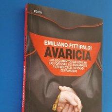Libros: LIBRO / AVARICIA / EMILIANO FITTIPALDI / FOCA EDICIONES AKAL 2015. Lote 201912411