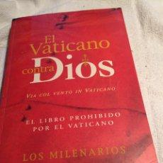 Libros: EL VATICANO CONTRA DIOS. Lote 202023455