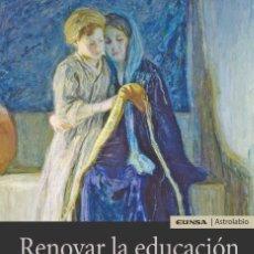 Libros: RENOVAR LA EDUCACIÓN DE LA FE (RAMIRO PELLITERO) EUNSA 2019. Lote 202230637