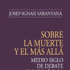 Libros: SOBRE LA MUERTE Y EL MÁS ALLÁ (JOSÉ IGNACIO SARANYANA) EUNSA 2010. Lote 203066973