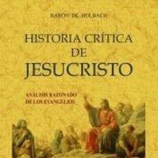 Libros: HISTORIA CRÍTICA DE JESUCRISTO O ANÁLISIS RAZONADO DE LOS EVANGELIOS. Lote 205264323