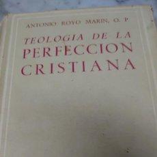 Libros: ANTONIO ROYO MARÍN TEOLOGÍA DE LA PERFECCIÓN CRISTIANA COLECCIÓN BAC PRPM 6. Lote 208008112