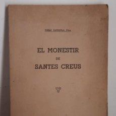 Libros: EL MONESTIR DE SANTES CREUS PER TOMÀS CAPDEVILA - TARRAGONA 1935 IDIOMA CATALÁN. Lote 208813905