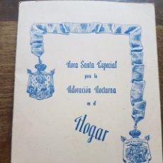 Libros: LIBRITO HORA SANTA ESPECIAL ADORACIÓN NOCTURNA EN EL HOGAR 1976 ZXY. Lote 209670265
