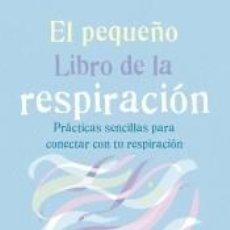Libros: EL PEQUEÑO LIBRO DE LA RESPIRACIÓN. Lote 211389447
