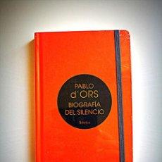 Libros: BIOGRAFÍA DEL SILENCIO (LIBRO EDICIÓN LIMITADA) PABLO D ÓRS. Lote 211692691