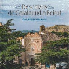 Libros: DESCALZAS DE CALATAYUD A BEIRUT (FIDEL SEBASTIÁN MEDIAVILLA) I.F.C. 2020. Lote 212809236
