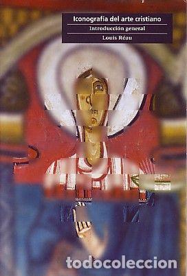 ICONOGRAFIA DEL ARTE CRISTIANO. INTRODUCCIÓN GENERAL - LOUIS REAU (Libros Nuevos - Humanidades - Religión)