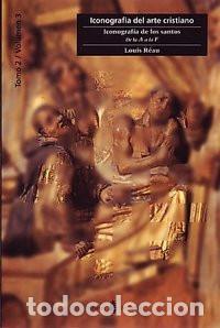 ICONOGRAFIA DEL ARTE CRISTIANO T2 V3. ICONOGRAFÍA DE LOS SANTOS.A-F - LOUIS REAU (Libros Nuevos - Humanidades - Religión)