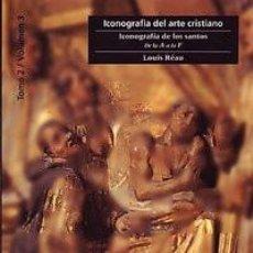 Libros: ICONOGRAFIA DEL ARTE CRISTIANO T2 V3. ICONOGRAFÍA DE LOS SANTOS.A-F - LOUIS REAU. Lote 212941665