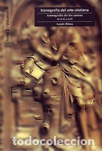 ICONOGRAFIA DEL ARTE CRISTIANO. T2 V4 ICONOGRAFÍA DE LOS SANTOS.G-O - LOUIS REAU (Libros Nuevos - Humanidades - Religión)