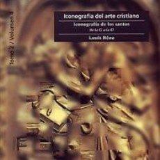 Libros: ICONOGRAFIA DEL ARTE CRISTIANO. T2 V4 ICONOGRAFÍA DE LOS SANTOS.G-O - LOUIS REAU. Lote 221640373