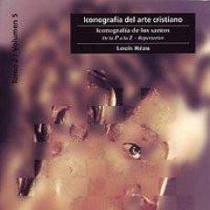 Libros: ICONOGRAFIA DEL ARTE CRISTIANO. T2 V5 ICONOGRAFÍA DE LOS SANTOS.P-Z - LOUIS REAU. Lote 221640413