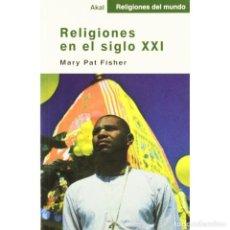 Libros: RELIGIONES EN EL SIGLO XXI - MARY PAT FISHER DESCATALOGADO!!! OFERTA!!!. Lote 212948467