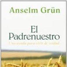 Libros: EL PADRENUESTRO POR ANSELM GRÜN. Lote 213876557
