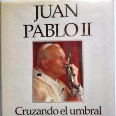 Libros: CRUZANDO EL UMBRAL DE LA ESPERANZA JUAN PABLO II. Lote 218981975