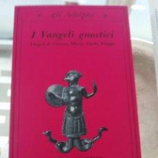 Libros: I VANGELI GNOSTICI, EN ITALIANO. DE TOMASO, MARÍA, VERITÂ, FILIPPO. Lote 219341585