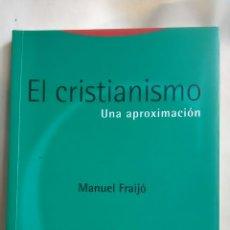 Libros: EL CRISTIANISMO. UNA APROXIMACIÓN. MANUEL FRAIJÓ. 1997.. Lote 220658432