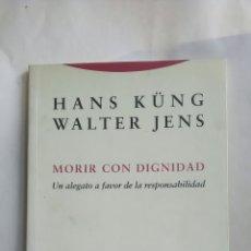 Libros: HANS KUNG. MORIR CON DIGNIDAD. EDITORIAL TROTTA.2004. Lote 220658820