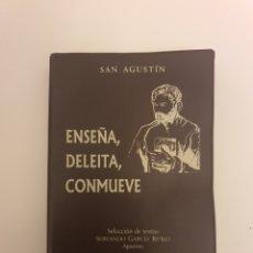 Libros: LIBRO SAN AGUSTIN ENSEÑA DELEITA Y CONMUEVE. Lote 220744773
