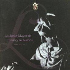 Libros: LA JUNTA MAYOR DE LEÓN Y SU HISTÓRIA. JUNTA DE CASTILLA Y LEÓN. Lote 221884630
