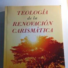 Libros: TEOLOGÍA DE LA RENOVACIÓN CARISMÁTICA - 2O14 LEER DESCRIPCIÓN COMPLETA.. Lote 222008197