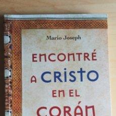 Libros: ENCONTRÉ A CRISTO EN EL CORÁN - 2013 LEER DESCRIPCIÓN COMPLETA. Lote 222025162