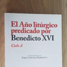 Libros: (J.RATZINGER) EL AÑO LITÚRGICO PREDICADO POR BENEDICTO XVI, CICLO A - 2017 LEER DESCRIPCIÓN COMPLETA. Lote 222026526