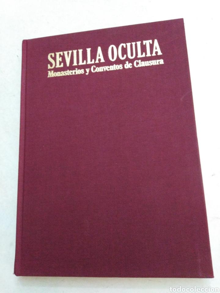 SEVILLA OCULTA, MONASTERIOS Y CONVENTOS DE CLAUSURA (Libros Nuevos - Humanidades - Religión)