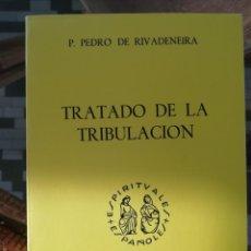 Libros: TRATADO DE LA TRIBULACIÓN DEL P. PEDRO DE RIBADENEIRA, FACSÍMIL DE LA EDICIÓN DE 1877. Lote 222420393