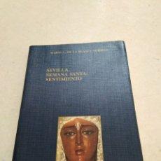 Libros: SEVILLA SEMANA SANTA : SENTIMIENTO. Lote 224123532