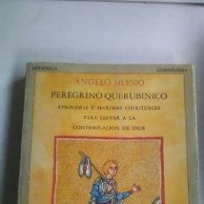 Libros: ANGELO SILESIO. PEREGRINO QUERUBINICO. JOSE J. OLAÑETA EDITOR. 1985. EDICIÓN DE 1500 EJEMPLARES.. Lote 224610203