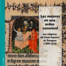 Libros: LAS MUJERES EN UNA ORDEN CANONICAL (G. LÓPEZ DE LA PLAZA) I.F.C. 2020. Lote 224953043