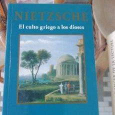 Libros: EL CULTO GRIEGO A LOS DIOSES DE NIETZSCHE. Lote 225539970