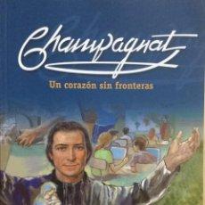 Libros: CHAMPAGNAT. UN CORAZÓN SIN FRONTERAS. NUEVO. Lote 226244515