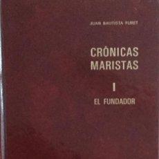 Libros: CRÓNICAS MARISTAS I. EL FUNDADOR. REF: AX809. Lote 226245765