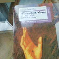 Libros: EL EVANGELIO DE MARCOS POR GONZALO PUENTE OJEA DEL CRISTO DE LA FE AL JESÚS DE LA HISTORIA. Lote 226474375